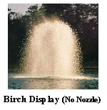 Birch Display - no nozzle - Aerating Fountain