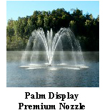 Palm Display - premium nozzle - Aerating Fountain